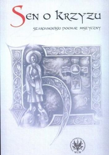 Okładka książki Sen o krzyżu. Staroangielski poemat mistyczny