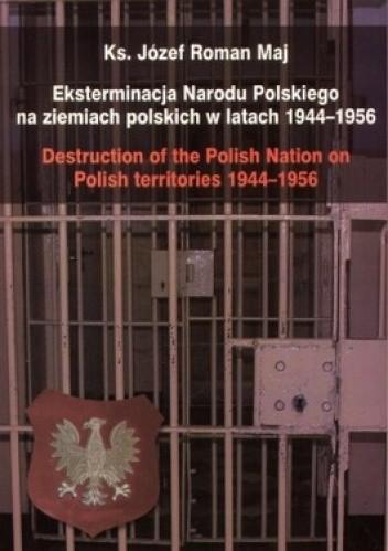 Okładka książki Eksterminacja Narodu Polskiego na ziemiach polskich w latach 1944-1956