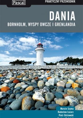 Okładka książki Dania, Bornholm, Wyspy Owcze i Grenlandia. Praktyczny przewodnik
