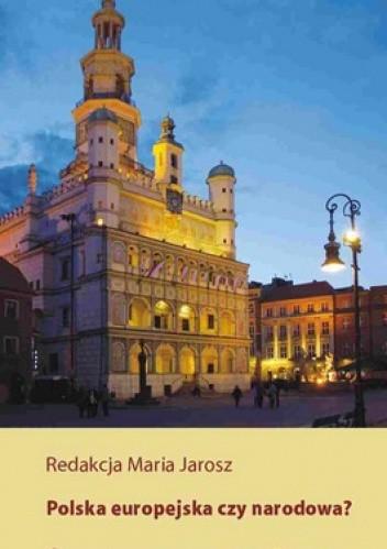 Okładka książki Polska europejska czy narodowa?