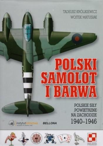 Okładka książki Polski samolot i barwa. Polskie siły powietrzne na zachodzie 1940-1946