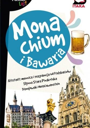 Okładka książki Monachium i Bawaria. Przewodnik Pascal Lajt
