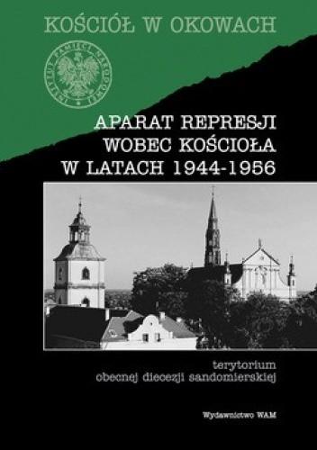 Okładka książki Aparat represji wobec Kościoła w latach 1944-1956