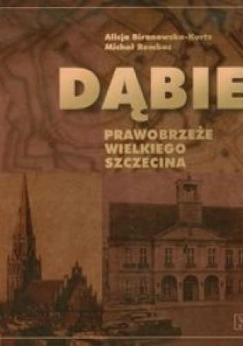 Okładka książki Dąbie. Prawobrzeże Wielkiego Szczecina