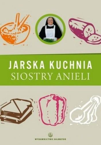 Jarska Kuchnia Siostry Anieli Aniela Garecka 281400