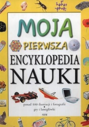 Okładka książki Moja Pierwsza Encyklopedia Nauki