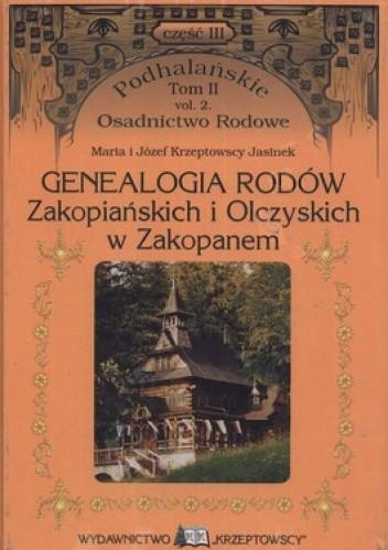 Okładka książki Genealogia rodów Zakopiańskich i Olczyskich w Zakopanem (Tom II. Część 1 + Tom II. Część 2) (komplet)