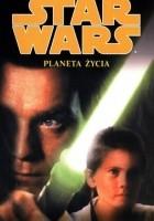 Star Wars. Planeta życia