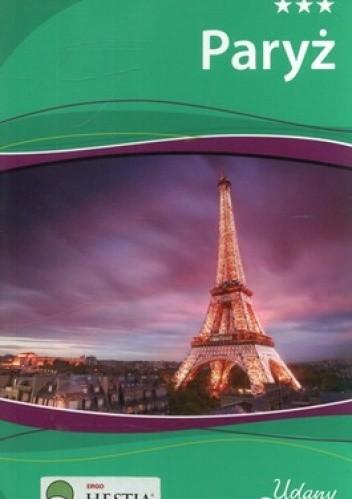 Okładka książki Paryż. Przewodnik Udany Weekend