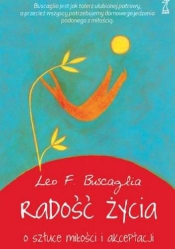 Okładka książki Radość życia. O sztuce miłości i akceptacji