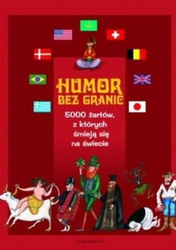 Okładka książki Humor bez granic. 5000 żartów, z których śmieją się na świecie