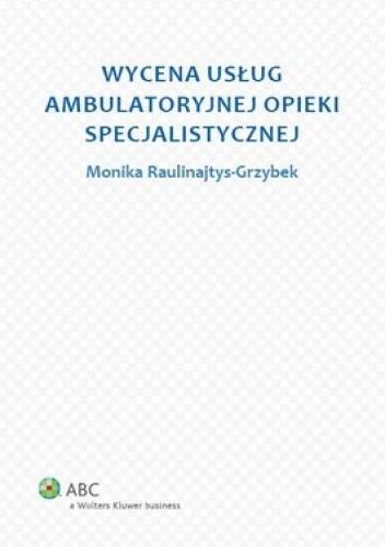 Okładka książki Wycena usług ambulatoryjnej opieki specjalistycznej