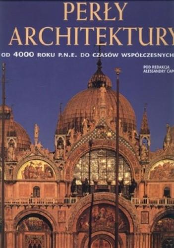 Okładka książki Perły architektury. Od 4000 roku p.n.e. do czasów współczesnego