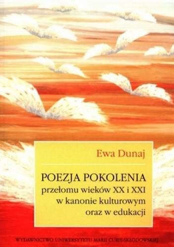 Okładka książki Poezja pokolenia przełomu wieków XX i XXI w kanonie kulturowym oraz w edukacji