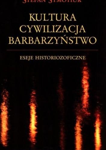 Okładka książki Kultura. Cywilizacja. Barbarzyństwo