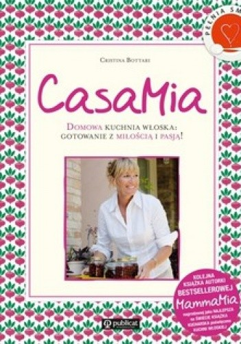 Okładka książki CasaMia. Domowa kuchnia włoska: gotowanie z miłością i pasją!