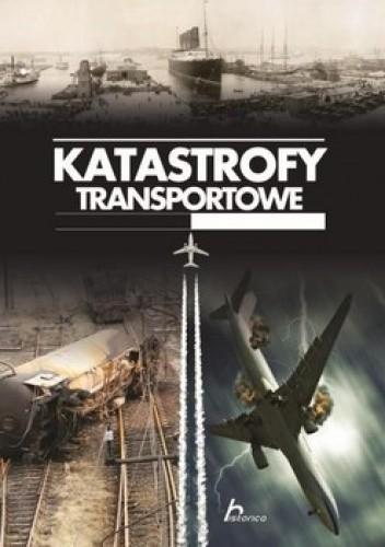 Okładka książki Katastrofy Transportowe