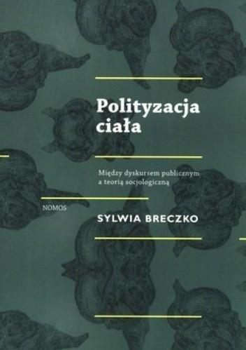 Okładka książki Polityzacja ciała