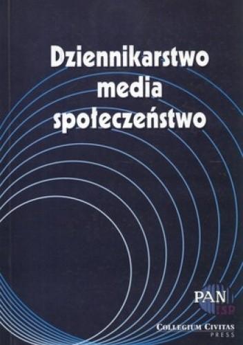 Okładka książki Dziennikarstwo, media, społeczeństwo
