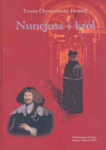Okładka książki Nuncjusz i król. Nuncjatura Maria Filonardiego w Rzeczypospolitej 1636-1643