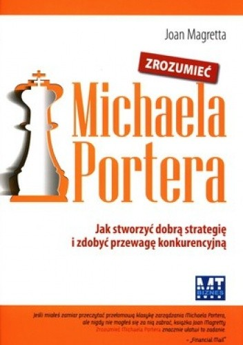 Okładka książki Zrozumieć Michaela Portera. Jak stworzyć dobrą strategię i zdobyć przewagę konkurencyjną