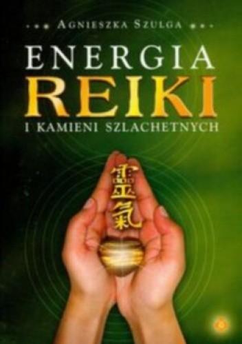 Okładka książki Energia reiki i kamieni szlachetnych