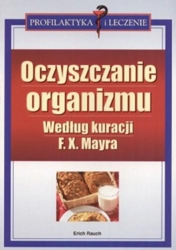 Okładka książki Oczyszczanie organizmu według kuracji F.X. Mayra