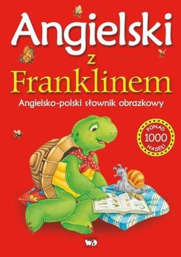 Okładka książki Angielski z Franklinem. Angielsko - polski słownik obrazkowy