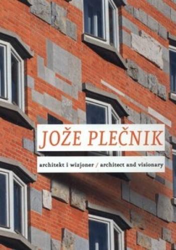 Okładka książki Joze Plecnik. Architekt i wizjoner