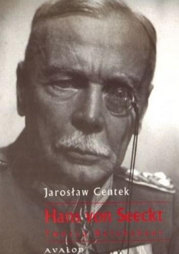 Okładka książki Hans von Seeckt. Twórca Reichsheer