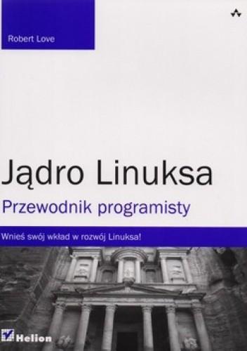 Okładka książki Jądro Linuksa. Przewodnik programisty