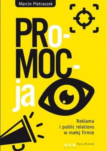 Okładka książki Promocja. Reklama i public relations w małej firmie