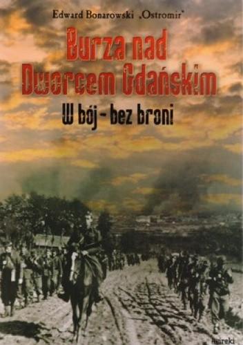 Okładka książki Burza nad Dworcem Gdańskim. W bój- bez broni
