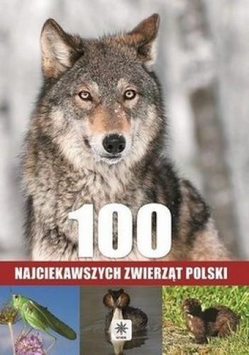Okładka książki 100 najciekawszych zwierząt Polski