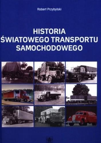 Okładka książki Historia światowego transportu samochodowego