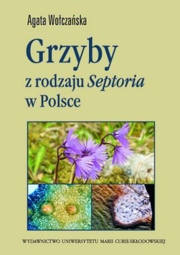 Okładka książki Grzyby z rodzaju Septoria w Polsce