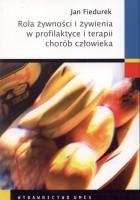 Rola żywności i żywienia w profilaktyce i terapii chorób człowieka