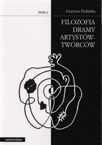 Okładka książki Filozofia dramy w procesie twórczym.  ( dzieło portret maska ) Tom 1 + Filozofia dramy artystów-twórców. Tom 2 (komplet)