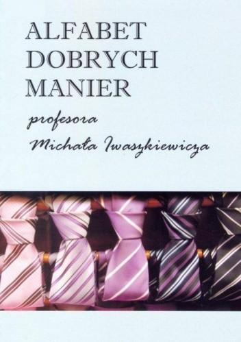 Okładka książki Alfabet dobrych manier profesora Michała Iwaszkiewicza