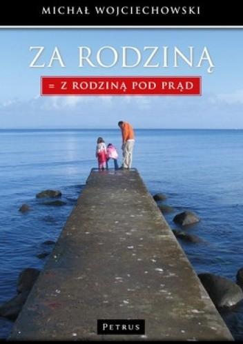 Okładka książki Za Rodziną = Z Rodziną pod prąd