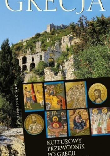 Okładka książki Grecja. Kulturowy przewodnik po Grecji bizantyjskiej