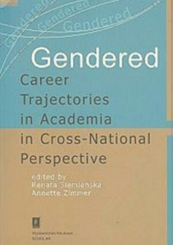 Okładka książki Gendered Career Trajectories in Academia in Cross-National Perspective