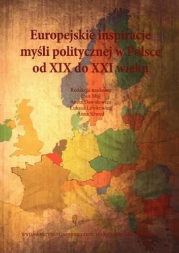 Okładka książki Europejskie inspiracje myśli politycznej w Polsce od XIX-XXI wieku