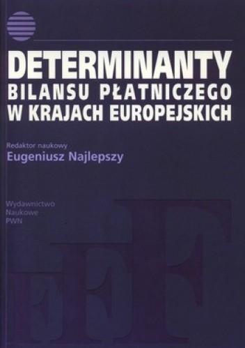 Okładka książki Determinanty bilansu płatniczego w krajach europejskich