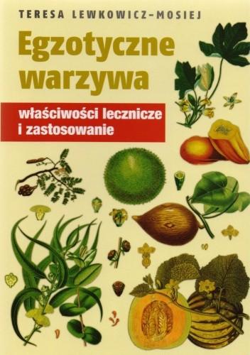 Okładka książki Egzotyczne warzywa. Właściwości lecznicze i zastosowanie