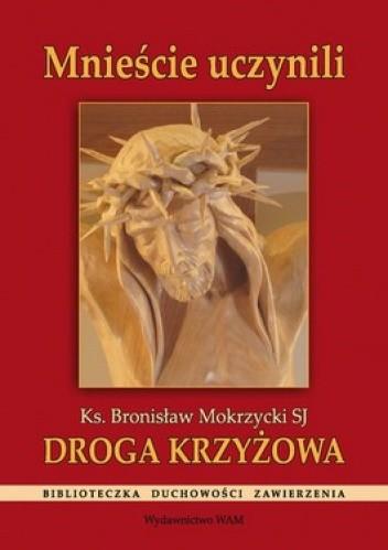 Okładka książki Mnieście uczynili. Droga krzyżowa