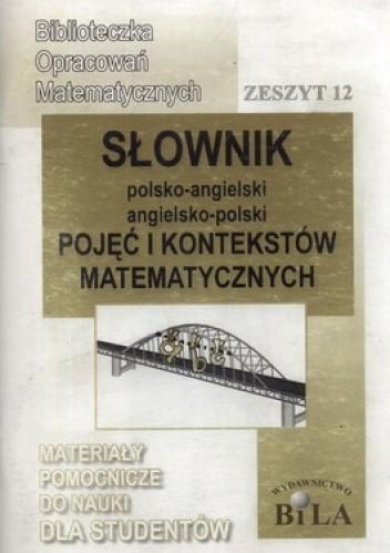 Okładka książki Słownik polsko-angielski, angielsko-polski pojęć i kontekstów matematycznych. Zeszyt 12