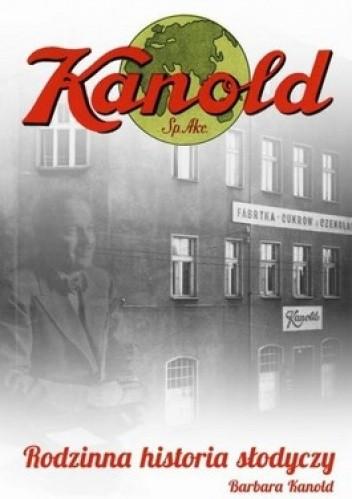 Okładka książki Kanold. Rodzinna historia słodyczy