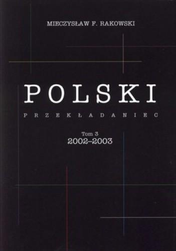 Okładka książki Polski przekładaniec tom 3, 2002-2003