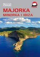 Majorka, Minorka, Ibiza. Przewodnik ilustrowany